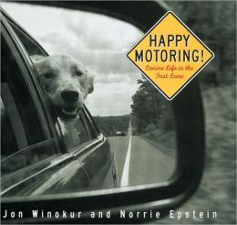 Happy Motoring!: Canine Life in the Fast Lane