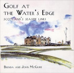 Golf at the Water's Edge: Scotland's Seaside Links