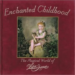 Enchanted Childhood: The Magical World of Lisa Jane