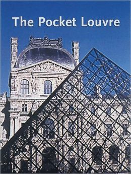 The Pocket Louvre: A Vistor's Guide to 500 Works