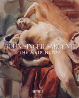 John Singer Sargent: The Male Nudes