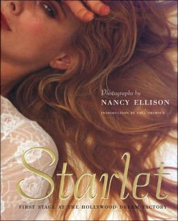 Starlet: First Stage at the Hollywood Dream Factory Nancy Ellison