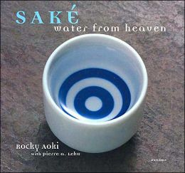 Sake: Water from Heaven