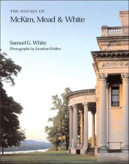 The Houses of McKim, Mead and White