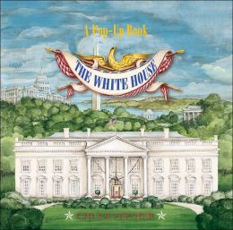 The White House: A Pop-Up Book