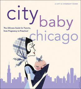 City Baby Chicago (City and Company Guide)