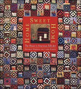 Home Sweet Home: The House in American Folk Art