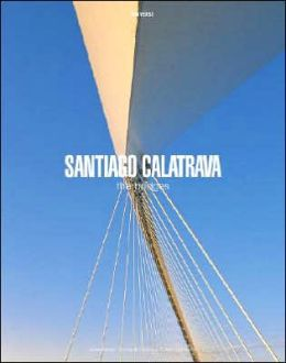 Santiago Calatrava: The Bridges