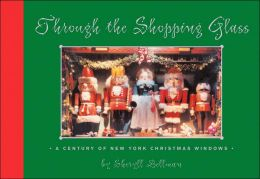Through the Shopping Glass: A Century of New York Christmas Windows