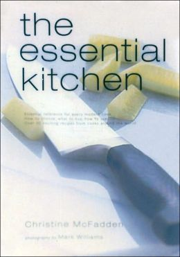 The Essential Kitchen: Basic Tools, Recipes, and Tips for Equipping a Classic Kitchen