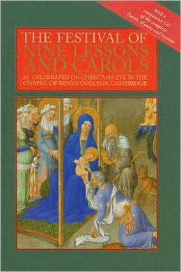 The Festival of Nine Lessons and Carols: As Celebrated on Christmas Eve in the Chapel of King's College Cambridge
