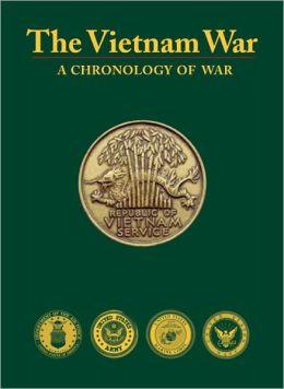 The Vietnam War: A Chronology of War
