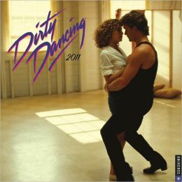2011 Dirty Dancing Wall Calendar