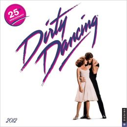 2012 Dirty Dancing Wall Calendar