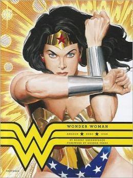 Wonder Woman: Amazon. Hero. Icon.