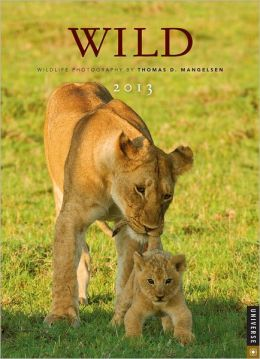 2013 Wild: Wildlife Photography by Thomas D. Mangelsen Engagement Calendar: