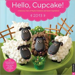 2013 Hello, Cupcake! Wall Calendar