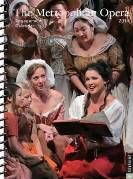 2014 Metropolitan Opera 2013-2014 Engagement Calendar, The