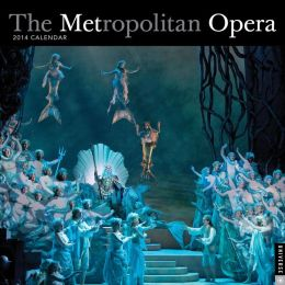2014 Metropolitan Opera Wall Calendar, The
