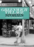 Book Cover Image. Title: Greenwich Village Stories:  A Collection of Memories, Author: Judith Stonehill