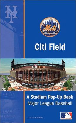 Citi Field: The Mets' New World-Class Ballpark: A Ballpark Pop-up Book