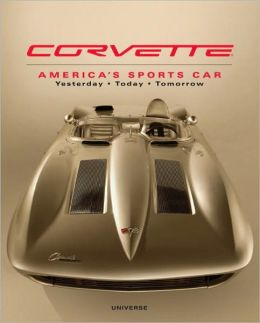 Corvette: America's Sports Car Yesterday, Today, Tomorrow