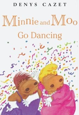 Minnie and Moo Go Dancing (Minnie and Moo Series)