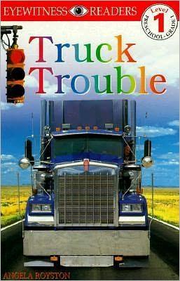 Truck Trouble (DK Readers Level 1 Series)