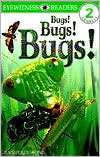 DK Readers: Bugs! Bugs! Bugs! (Level 2: Beginning to Read Alone)