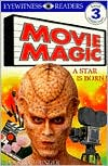 DK Readers: Movie Magic (Level 3: Reading Alone)