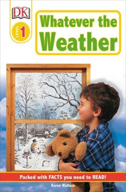 Whatever the Weather (DK Readers Level 1 Series)