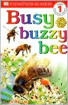 Busy, Buzzy Bee (DK Readers Level 1 Series)