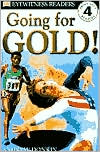 Going for Gold (DK Readers Series, Level 4: Proficient Readers)