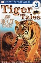 Tiger Tales and Big Cat Stories (DK Readers Level 3 Series)