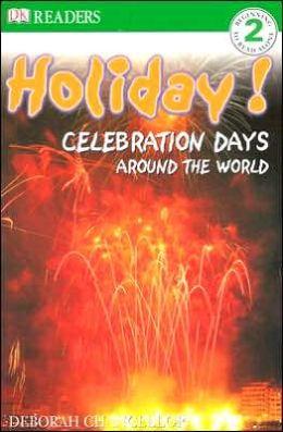 Holiday!: CELEBRATIONS AROUND THE WORLD