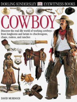 Cowboy (DK Eyewitness Books Series)