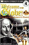 Welcome to the Globe: The Story of Shakespeare's Theatre (Level 4: Proficient Readers)
