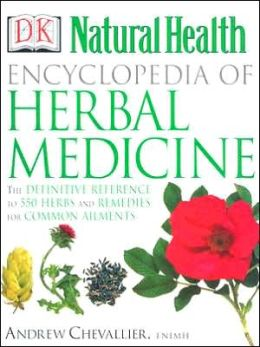 Natural Health Encyclopedia of Herbal Medicine