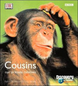 Cousins: OUR PRIMATE RELATIVES