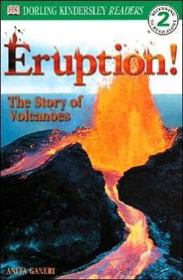 Eruption: The Story of Volcanoes (DK Readers Series, Level 2: Beginning to Read Alone)