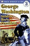 George Washington: Soldier, Hero, President (DK Readers Level 3 Series)