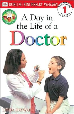 A Day in the Life of a Doctor (DK Readers Level 1 Series)