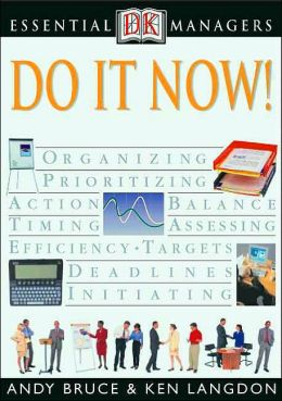 Do It Now! (DK Essential Managers Series)