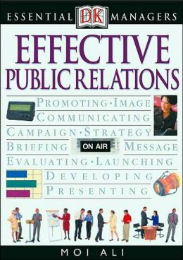Effective Public Relations (DK Essential Managers Series)