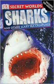 Sharks and Other Scary Creatures (Secret World Series)