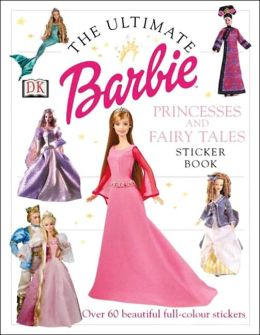 Barbie Princesses and Fairytales (Ultimate Sticker Book Series)