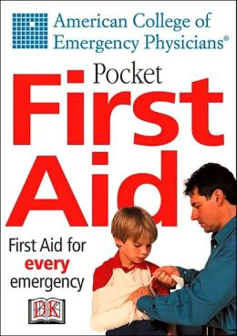 American College of Emergency Physicians Pocket First Aid