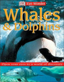Whales and Dolphins (Eye Wonder Series)