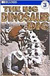 The Big Dinosaur Dig (DK Readers Level 3 Series)