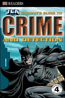 Batman's Guide to Crime and Detection (DK Readers Series)